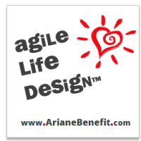Agile Life Design - Tools for Healing Chronic Overwhelm, Clutter, and Disorganization - Cultivating Personal Agility, Design Thinking