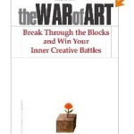 "Resisting the War on Resistance.   BOOK REVIEW of ""The War of Art: Break Through the Blocks and Win Your Inner Creative Battles"""